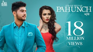 pahunch full hd gurnam bhullar ft kv singh garry sandhu latest punjabi songs 2017