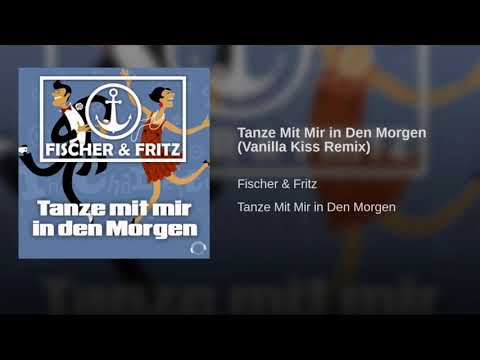 Fischer & Fritz - Tanze mit Mir in den Morgen Vanilla Kiss Remix