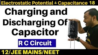 Electrostatic Potential n Capacİtance 18 :Charging and Discharging of Capacitor -RC Circuit JEE/NEET