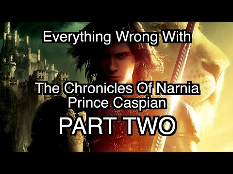 Episode #74: Everything Wrong With The Chronicles Of Narnia - Prince Caspian (PART TWO)