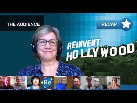 Reinvent the Role of the Audience (Roundtable Recap) | Reinvent Hollywood