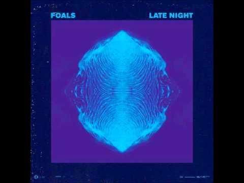 Foals - Late Night (lyrics)