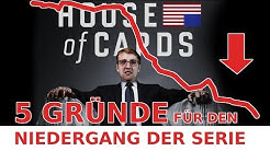 House of Cards - Warum es so schlecht geworden ist.