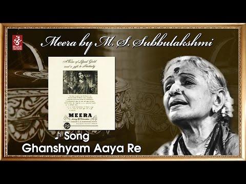 Ghanshyam Aaya Re | Meera | MS Subbulakshmi | Devotional Song