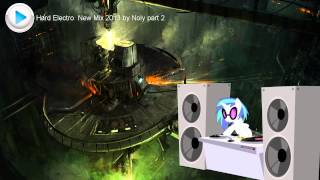 Hard Electro New Mix 2013 by Noly part 2