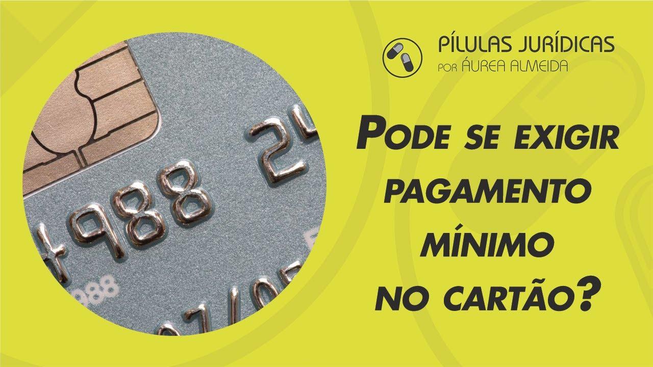 Pode se exigir pagamento mínimo no cartão?