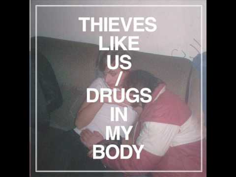 Thieves Like Us - Drugs In My Body (Long Version)
