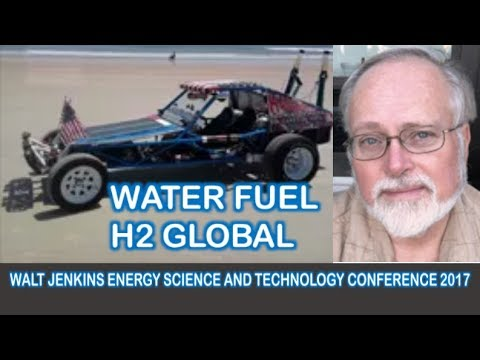 Water Fuel H2 Global by Walt Jenkins Energy Science and Technology Conference 2017