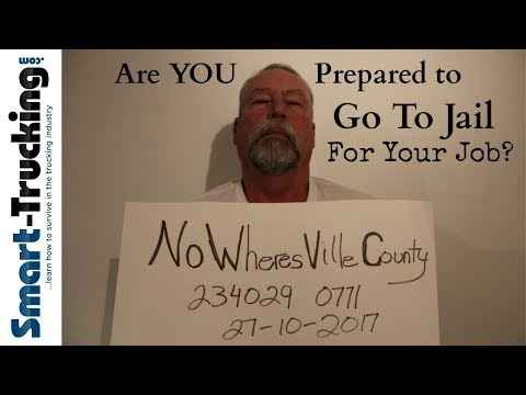 Are You Ready to Go to Jail For Your Truck Driving Job?