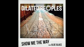 Dilated Peoples - Show Me The Way feat. Aloe Blacc (Audio)