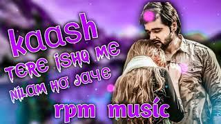 Kaash Tere Ishq Mein Nilam Ho Jau Dj Remix   Heart Touching Sad Dj Song 💔