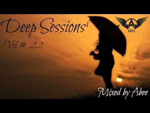 Deep Sessions - Vol 22 # 2016   Vocal Deep House ♦ Mix by Abee