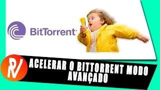 Tutorial - Acelerar o BitTorrent modo Avançado 7.9.7 (Atualizado 2017)