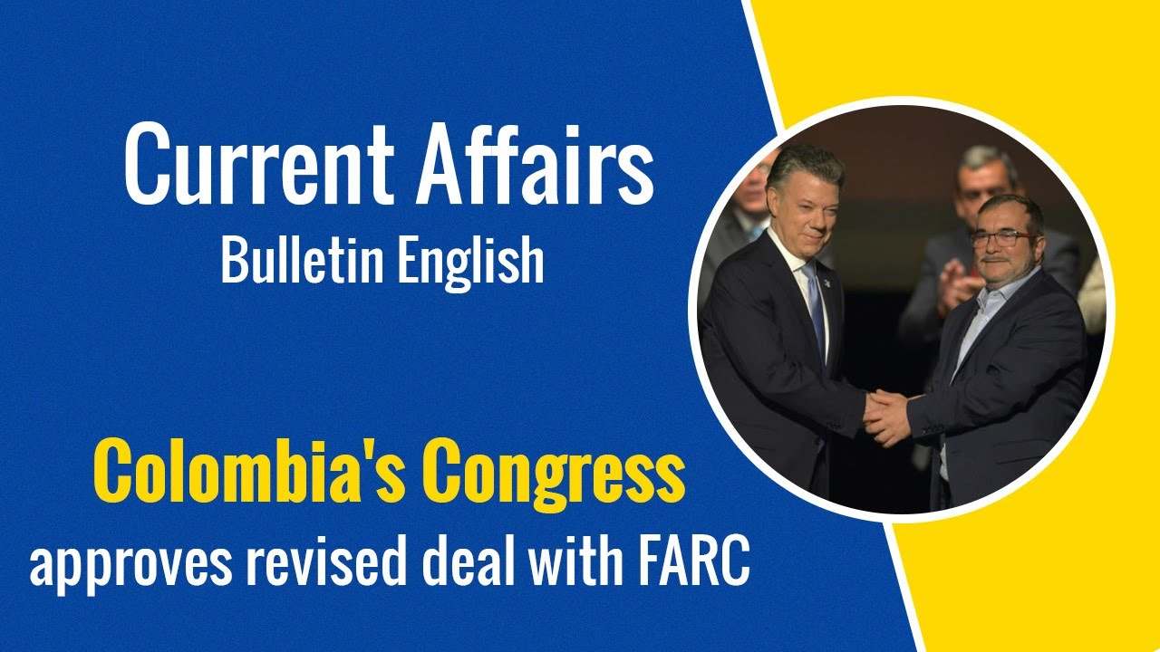 Current Affairs English : Colombia's Congress approves revised deal with FARC