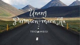 Trio Ambisi Unang Parmaen Maen Au.mp3