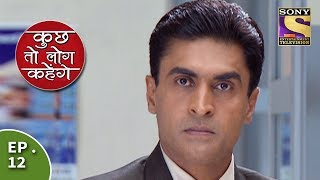 Kuch Toh Log Kahenge - Episode 12 - Shahanshah Meets With An Accident