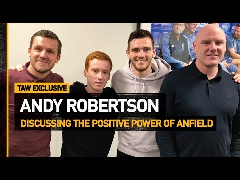 Andy Robertson On The Positive Power Of Anfield  Anfield Wrap Exclusive