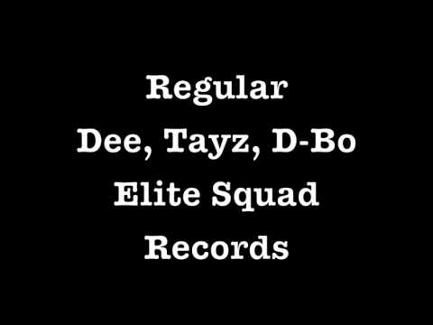 Regular Dee, Tayz, D-Bo (Elite Squad Records)