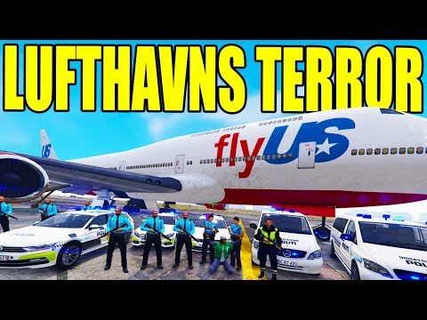 TERRORISTER I LUFTHAVNEN - GTA V LSPD:FR - DANSK POLITI [#87]