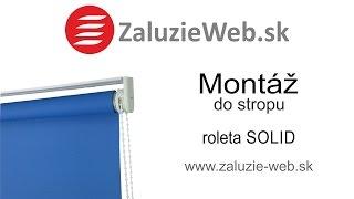 Montáž rolety SOLID do stropu - zaluzie-web.sk
