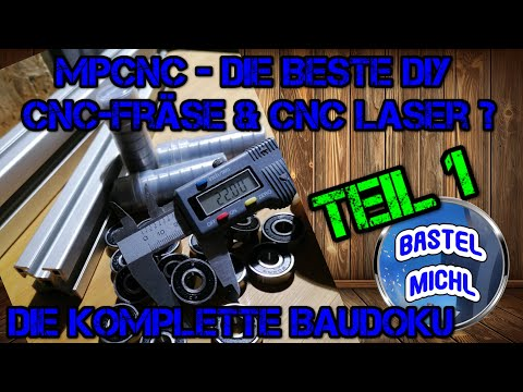 mpcnc---teil-1---die-vielleicht-beste-eigenbau-cnc-fräse-&-cnc-laser---bastel-michl