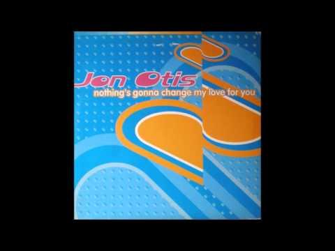 Jon Otis - Nothng's Gonna Change My Love For You (1996)