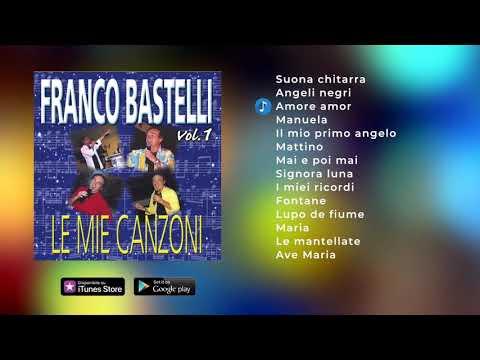 Franco Bastelli - Le Mie Canzoni Vol.1 (ALBUM COMPLETO)
