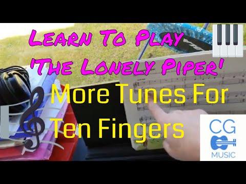 more-tunes-for-ten-fingers---'lonely-piper'---piano-lesson