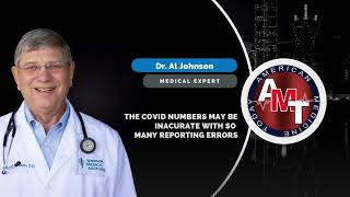 Can we trust the reported COVID case numbers || Dr. Al Johnson
