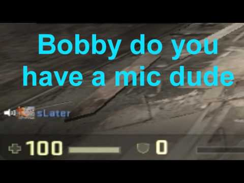 Bobby do you have a mic dude? (Video)