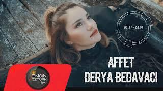Derya Bedavacı - Affet (Engin Öztürk Remix) Resimi