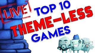 Top 10 Theme-less Games