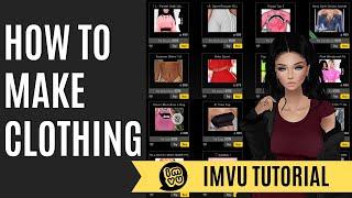 How to Make Clothing   IMVU   2017  