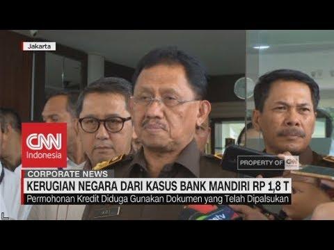 Kerugian Negara Dari Kasus Bank Mandiri Rp 1,8 T