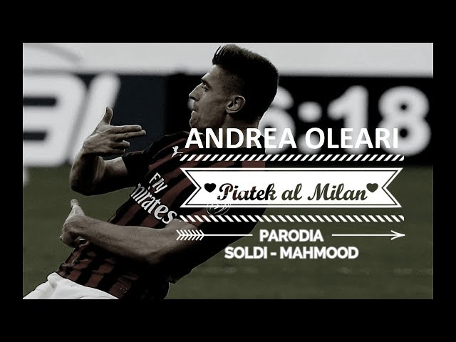 PIATEK AL MILAN - Parodia SOLDI - Mahmood