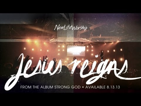 """Jesus Reigns"" from New Life Worship STRONG GOD (OFFICIAL RESOURCE VIDEO)"