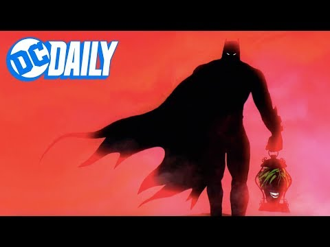 DC Daily Ep. 176: Exclusive! BATMAN: LAST KNIGHT ON EARTH Trailer