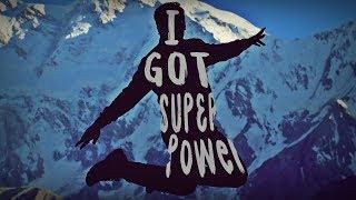 I Got Super Power | Kashan