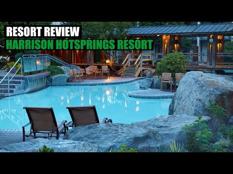 HARRISON HOT SPRINGS RESORT REVIEW!