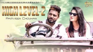New Haryanvi Song 2017 | High Level - 2 | Full Audio| Haryanvi Dj Song | Haryanvi Song 2017