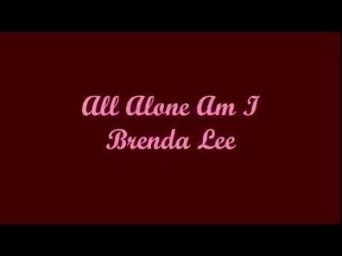 All Alone Am I (Toda Sola Estoy Yo) - Brenda Lee (Lyrics - Letra)