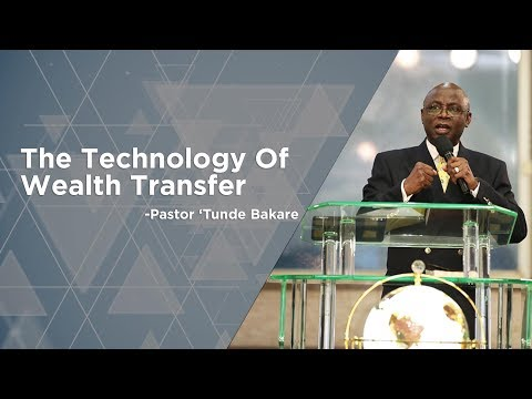 The Technology Of Wealth Transfer | Pastor 'Tunde Bakare | #LRAService