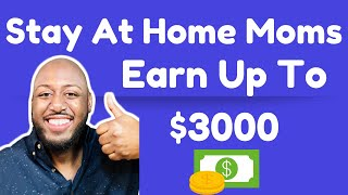 Top 5 Best Paying Stay At Home Jobs For Moms [Up To $3k]