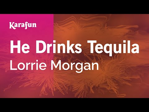 Karaoke He Drinks Tequila - Lorrie Morgan *