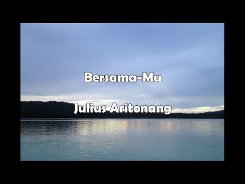 Lagu Rohani   BERSAMAMU - JULIUS ARITONANG