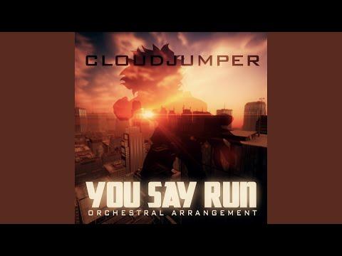 You Say Run (Orchestral Arrangement)