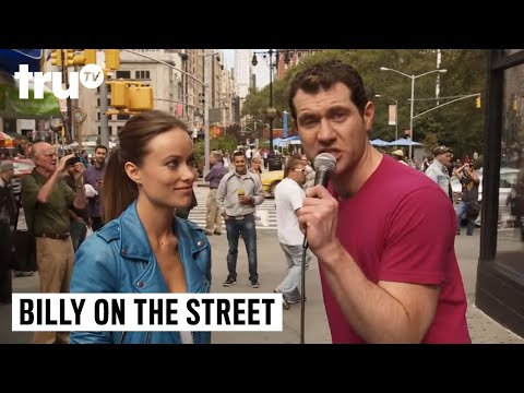 Billy on the Street  Olivia Wilde Is Pretty and You're All Disgusting!