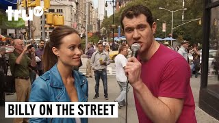 Billy on the Street - Olivia Wilde Is Pretty and You