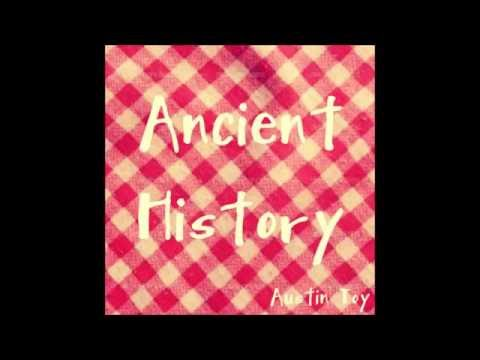 Ancient History - Austin Toy
