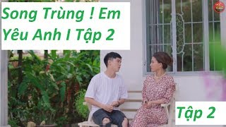 Mì Gõ | Tập 267 : Song Trùng ! Em Yêu Anh I Tập 2 (Phim Hài Hay 2019)